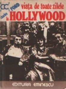viata de toate zilele la hollywood de Charles Ford